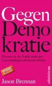 Gegen Demokratie, Brennan, Jason, Ullstein Buchverlage GmbH, EAN/ISBN-13: 9783550081569