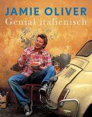 Genial italienisch, Oliver, Jamie, Dorling Kindersley Verlag GmbH, EAN/ISBN-13: 9783831008797