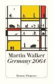Germany 2064, Walker, Martin, Diogenes Verlag AG, EAN/ISBN-13: 9783257243642