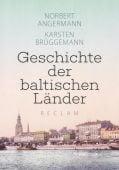 Geschichte der baltischen Länder, Angermann, Norbert/Brüggemann, Karsten, EAN/ISBN-13: 9783150111673
