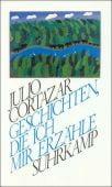 Geschichten, die ich mir erzähle, Cortázar, Julio, Suhrkamp, EAN/ISBN-13: 9783518032237