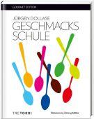 Geschmacksschule, Dollase, Jürgen, Tre Torri Verlag GmbH, EAN/ISBN-13: 9783960330097