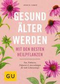 Gesund älter werden mit den besten Heilpflanzen, Siewert, Aruna M, Gräfe und Unzer, EAN/ISBN-13: 9783833858321
