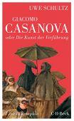 Giacomo Casanova oder Die Kunst der Verführung, Schultz, Uwe, Verlag C. H. BECK oHG, EAN/ISBN-13: 9783406697258