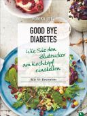 Good bye Diabetes, Christian Verlag, EAN/ISBN-13: 9783959612500