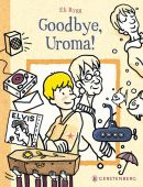 Goodbye, Uroma!, Rygg, Eli, Gerstenberg Verlag GmbH & Co.KG, EAN/ISBN-13: 9783836953924