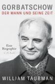 Gorbatschow, Taubman, William, Verlag C. H. BECK oHG, EAN/ISBN-13: 9783406700446