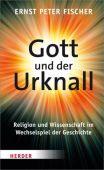 Gott und der Urknall, Fischer, Ernst Peter, Herder Verlag, EAN/ISBN-13: 9783451329869