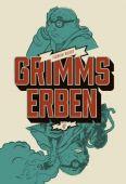 Grimms Erben, Weber, Florian, Walde + Graf, EAN/ISBN-13: 9783849300005