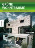 Grüne Wohnträume, Fischer, Joachim, Knesebeck Verlag, EAN/ISBN-13: 9783868731187
