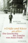 'Grüße und Küsse an alle', Pressler, Mirjam/Elias, Gerti, Fischer, S. Verlag GmbH, EAN/ISBN-13: 9783100223036