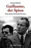 Guillaume, der Spion, Michels, Eckard, Ch. Links Verlag GmbH, EAN/ISBN-13: 9783861537083