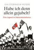 Habe ich denn allein gejubelt?, Sternheim-Peters, Eva, Europa Verlag GmbH, EAN/ISBN-13: 9783958900103