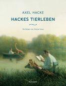 Hackes Tierleben, Hacke, Axel, Verlag Antje Kunstmann GmbH, EAN/ISBN-13: 9783956142987