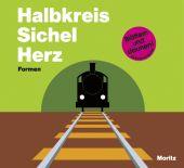 Halbkreis, Sichel, Herz - Formen, George, Patrick, Moritz Verlag, EAN/ISBN-13: 9783895652943