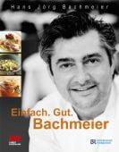 Hans Jörg Bachmeier - Einfach. Gut. Bachmeier, Bachmeier, Hans Jörg, ZS Verlag GmbH, EAN/ISBN-13: 9783898833615