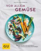 Hauptsache Gemüse, Dusy, Tanja/Pfannebecker, Inga, Gräfe und Unzer, EAN/ISBN-13: 9783833864568