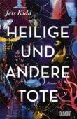 Heilige und andere Tote, Kidd, Jess, DuMont Buchverlag GmbH & Co. KG, EAN/ISBN-13: 9783832198909