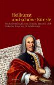 Heilkunst und schöne Künste, Wallstein Verlag, EAN/ISBN-13: 9783835308398