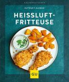 Heißluft-Fritteuse, Mangold, Matthias F, Gräfe und Unzer, EAN/ISBN-13: 9783833867996