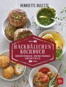 Henriette Bulette Hackbällchen-Kochbuch, Wulff, Henriette, BLV Buchverlag GmbH & Co. KG, EAN/ISBN-13: 9783835418516
