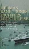 Herman Bang - Eines Dichters letzte Reise, Bang, Herman/Mann, Klaus/Sieburg, Friedrich, EAN/ISBN-13: 9783716026090