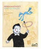 Herr Kandinsky war ein Maler, Remmerts de Vries, Daan, E.A.Seemann, EAN/ISBN-13: 9783865023445