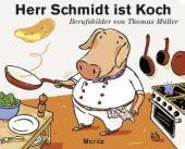 Herr Schmidt ist Koch, Müller, Thomas M, Moritz Verlag, EAN/ISBN-13: 9783895653360
