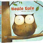 Heule Eule, Friester, Paul, Nord-Süd-Verlag, EAN/ISBN-13: 9783314103131