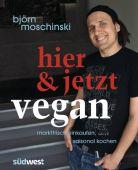 Hier & jetzt vegan, Moschinski, Björn, Südwest Verlag, EAN/ISBN-13: 9783517088259