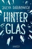 Hinter Glas, Rabinowich, Julya, Carl Hanser Verlag GmbH & Co.KG, EAN/ISBN-13: 9783446262188