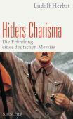 Hitlers Charisma, Herbst, Ludolf, Fischer, S. Verlag GmbH, EAN/ISBN-13: 9783100331861