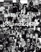Hollands Deep, Corbijn, Anton/Kaiser, Franz/O'Hagan, Sean, Schirmer/Mosel Verlag GmbH, EAN/ISBN-13: 9783829606837