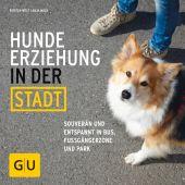 Hundeerziehung in der Stadt, Wolf, Kirsten/Mack, Anja, Gräfe und Unzer, EAN/ISBN-13: 9783833853906