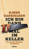 Ich bin dann mal im Keller, Gabrielsen, Bjørn, Insel Verlag, EAN/ISBN-13: 9783458176909