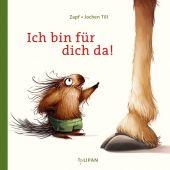 Ich bin für dich da!, Till, Jochen, Tulipan Verlag GmbH, EAN/ISBN-13: 9783864293719