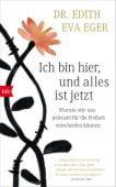 Ich bin hier, und alles ist jetzt, Eger, Edith Eva, btb Verlag, EAN/ISBN-13: 9783442756964