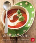 Ich helf dir Kochen, Stuber, Hedwig Maria, BLV Buchverlag GmbH & Co. KG, EAN/ISBN-13: 9783835412569