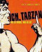 Ich, Tarzan, Deluchey, Guy, Knesebeck Verlag, EAN/ISBN-13: 9783868733716