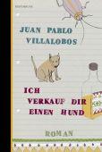 Ich verkauf dir einen Hund, Villalobos, Juan Pablo, Berenberg Verlag, EAN/ISBN-13: 9783946334071
