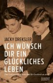 Ich wünsch dir ein glückliches Leben, Dreksler, Jacky, DuMont Buchverlag GmbH & Co. KG, EAN/ISBN-13: 9783832198220