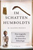 Im Schatten Humboldts, Penny, H Glenn, Verlag C. H. BECK oHG, EAN/ISBN-13: 9783406741289