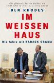 Im Weißen Haus, Rhodes, Ben, Verlag C. H. BECK oHG, EAN/ISBN-13: 9783406735073