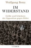 Im Widerstand, Benz, Wolfgang, Verlag C. H. BECK oHG, EAN/ISBN-13: 9783406733451