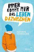 Immer kommt mir das Leben dazwischen, Schrocke, Kathrin, Mixtvision Mediengesellschaft mbH., EAN/ISBN-13: 9783958541429