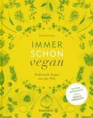 Immer schon vegan, Seiser, Katharina/Maas, Vanessa, Christian Brandstätter, EAN/ISBN-13: 9783850338561