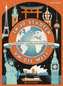 In 30 Städten um die Welt, Murray, Lily, Gerstenberg Verlag GmbH & Co.KG, EAN/ISBN-13: 9783836956208