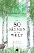 In 80 Bäumen um die Welt, Drori, Jonathan, Laurence King, EAN/ISBN-13: 9783962440169