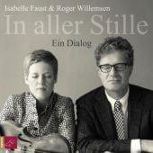 In aller Stille, Willemsen, Roger/Faust, Isabelle, Roof-Music Schallplatten und, EAN/ISBN-13: 9783864842832