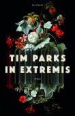 In Extremis, Parks, Tim, Verlag Antje Kunstmann GmbH, EAN/ISBN-13: 9783956142529